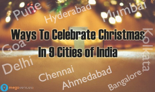 Ways To Celebrate Christmas In India 9 Cities