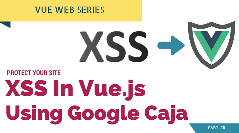 Prevent XSS in Vue js using Google Caja – Shiv Kumar Ganesh – Medium