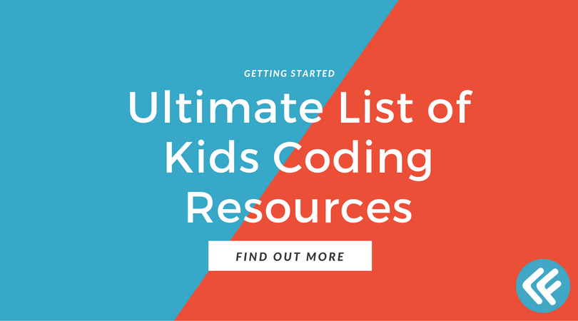 The Ultimate List Of Resources To Teach Kids To Code