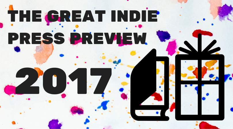 The Great 2017 Indie Press Preview - Electric Literature