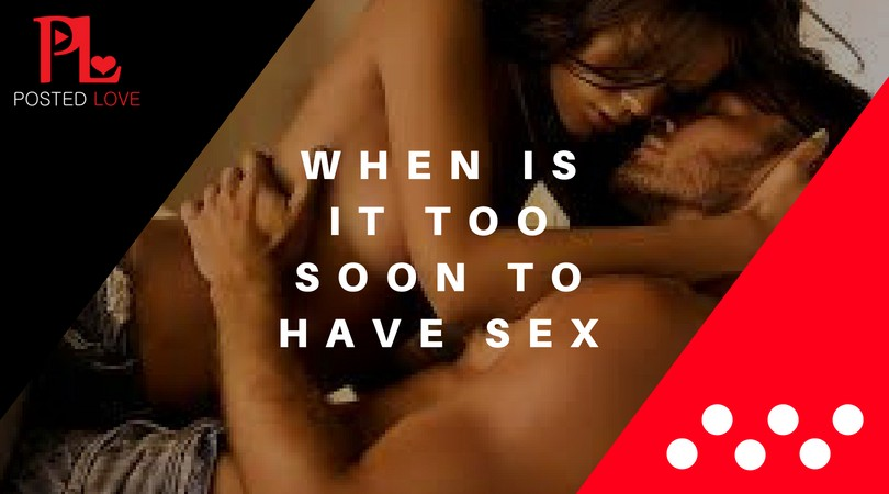 Sex too soon in a relationship