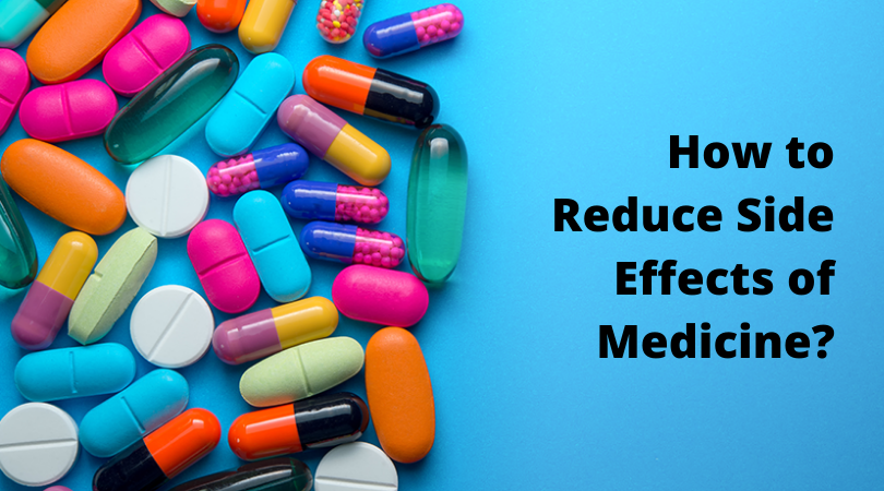How to Reduce Side Effects of Medicine?