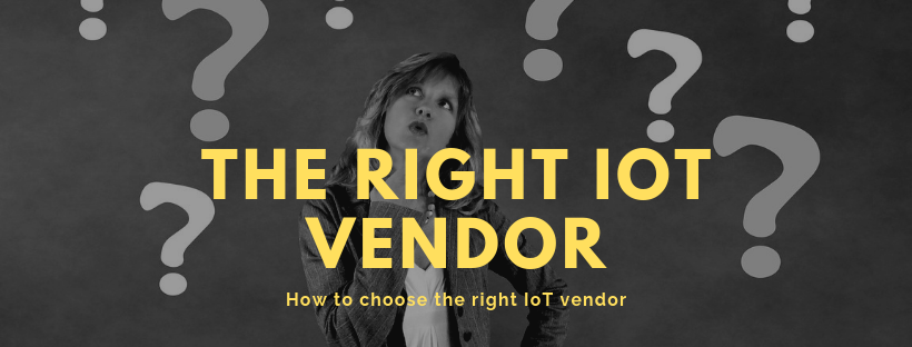 How to choose your right IoT Application Development Vendor?