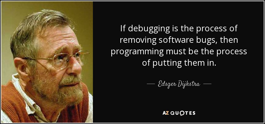 Quote on Debugging by Edsger Dijkstra