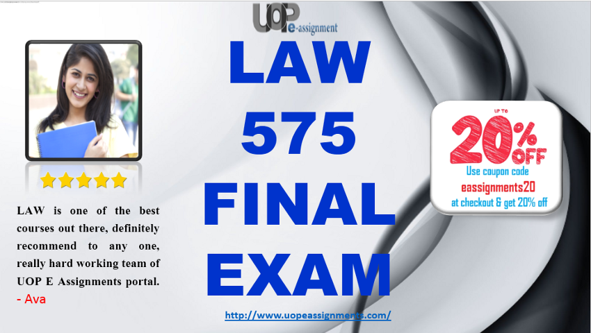 law 575 Law 575 final exam questions and answer free | uop students - free download as word doc (doc / docx), pdf file (pdf), text file (txt) or read online for free.
