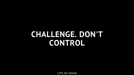 challenge-dont-control