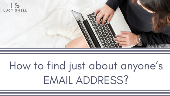 How to find just about anyone's email address – Lucy Snell