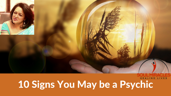 10 Signs You May be a Psychic – Soul Miracles – Medium