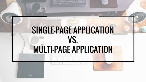 single page application vs multiple page application