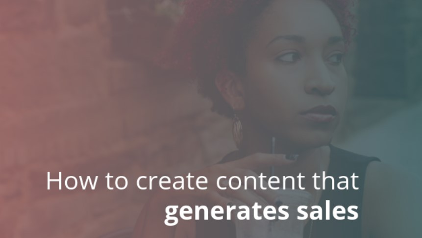 Women holding a drink and the subtitle How to create content that generates sales