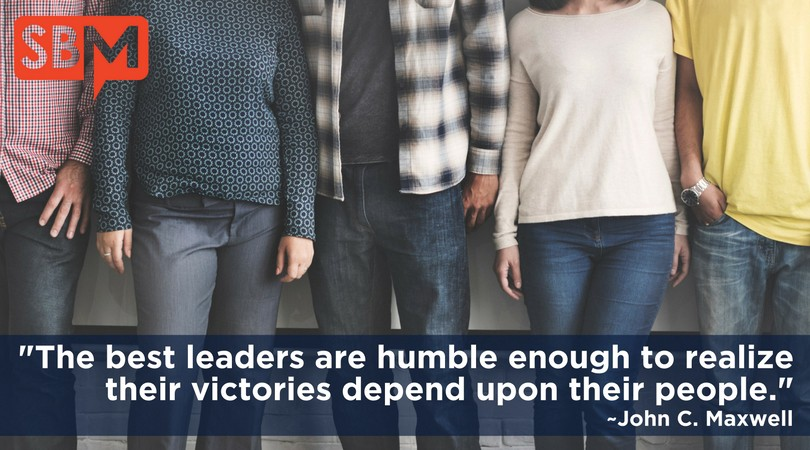 The best leaders are humble enough to realize their victories depend upon their people