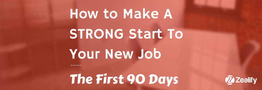 Tips For Starting A New Job: The First 90 Days