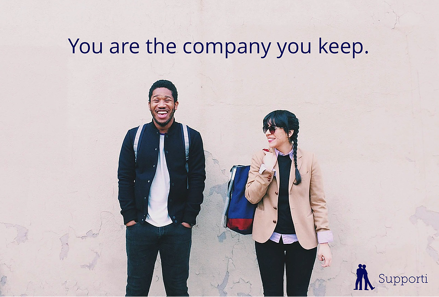 you are the average of the company you keep