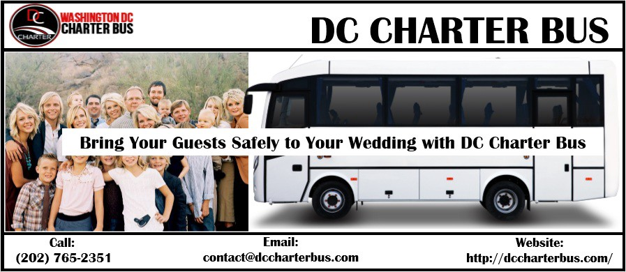 When You Are Preparing Your Wedding Will Probably Get A Lot Of Guests Whom Not Be Able To Transport This Is The Reason Why Dc Charter Bus Can