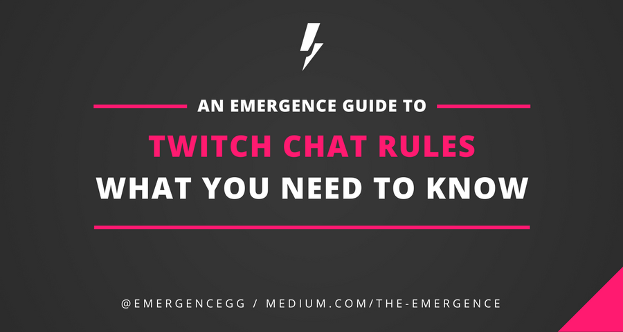 0*k_Q3wA7pP8P8Pfqs. twitch chat rules what you need to know the emergence medium