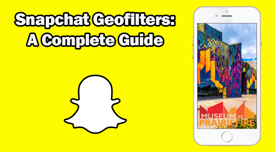 a complete guide to snapchat geofilters