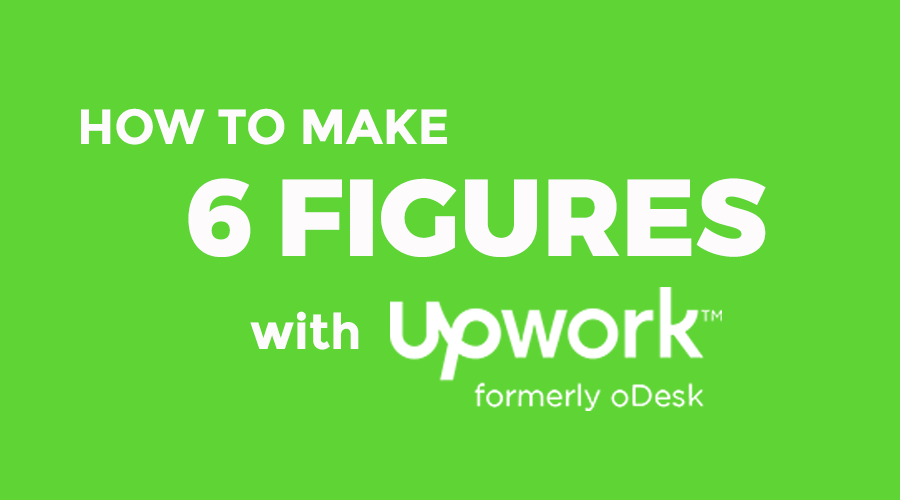 How To Make Six Figures A Year With Upwork