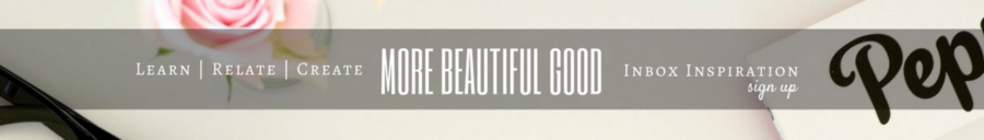 Subscribe to More Beautiful Good.