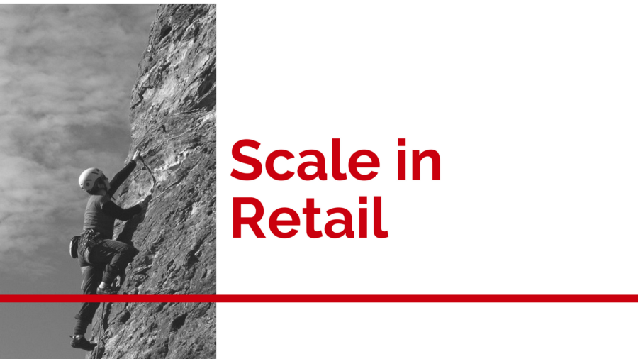 Achieving Scaleable Retail Growth (hint: it's not overnight)