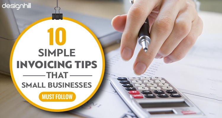 Simple Invoicing Tips That Small Businesses Must Follow - Invoice generator for small business