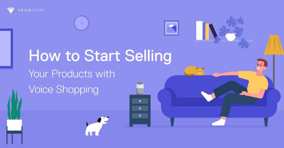 How to Start Selling Your Products with Voice Shopping