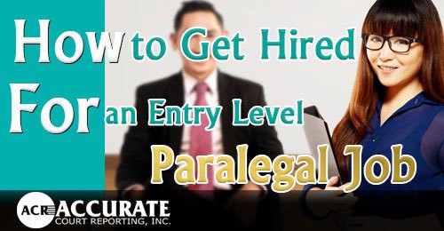 how to get hired for entry level paralegal job