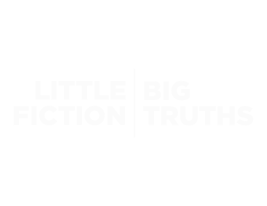 Little Fiction | Big Truths
