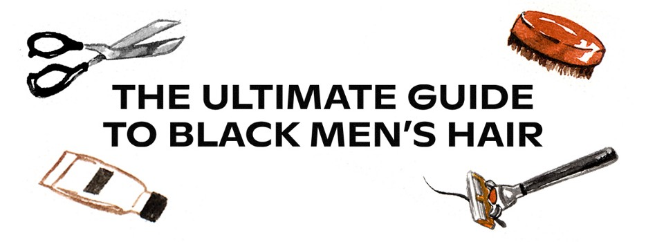 The Ultimate Guide to Black Men's Hair
