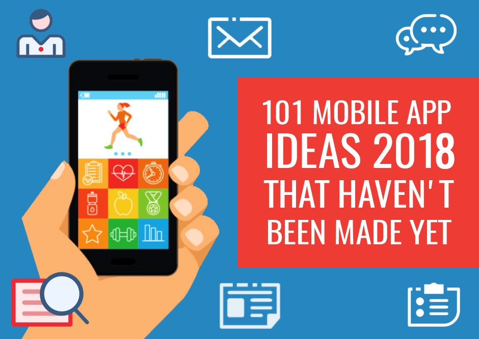 101 mobile app ideas 2018 that haven t been made yet