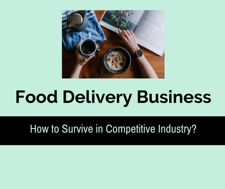 How to Survive in Competitive Online Food Delivery Business?