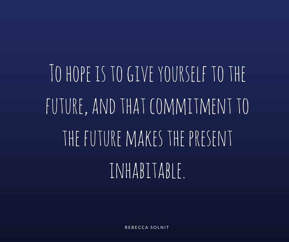 60 Quotes About Hope From Rebecca Solnit Christine Reyes Medium Mesmerizing Hope Quotes