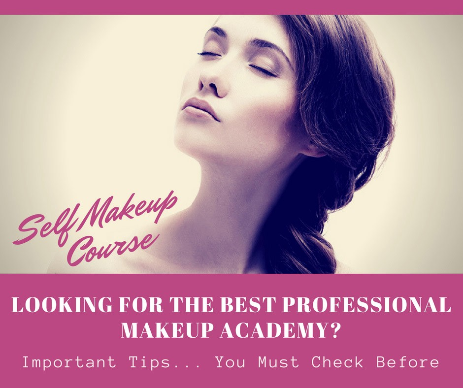 How To Select Best Professional Academy For Self Makeup Courses