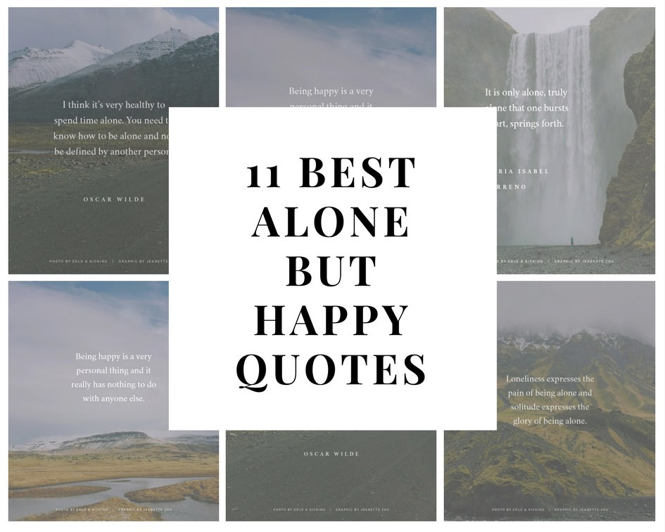 11 Best Alone But Happy Quotes Solo And Kicking Medium