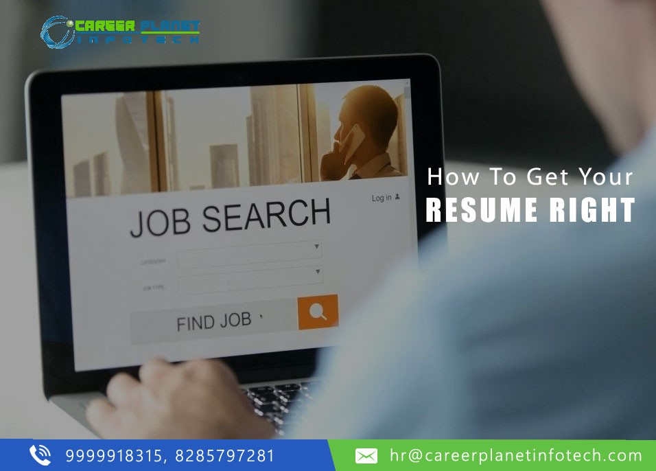 How To Get Your Resume Right Career Planet Infotech Medium
