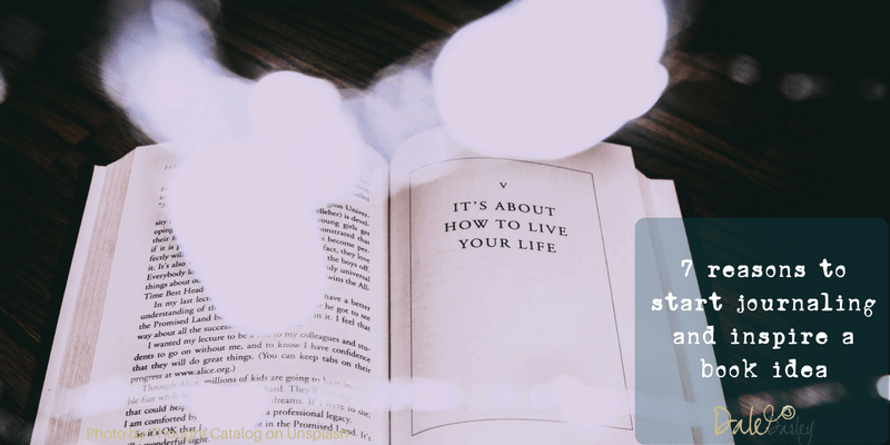 7 reasons to start journaling and inspire a book idea