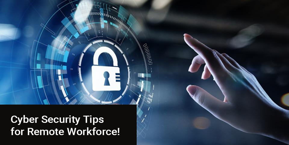 5 Cybersecurity Strategies to Assist Your Remote Workforce!