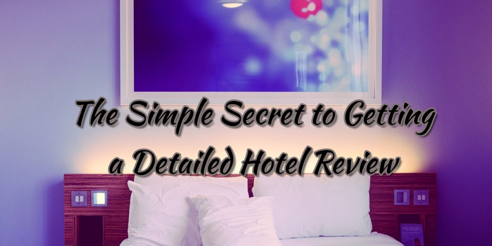 Detailed Hotel Review