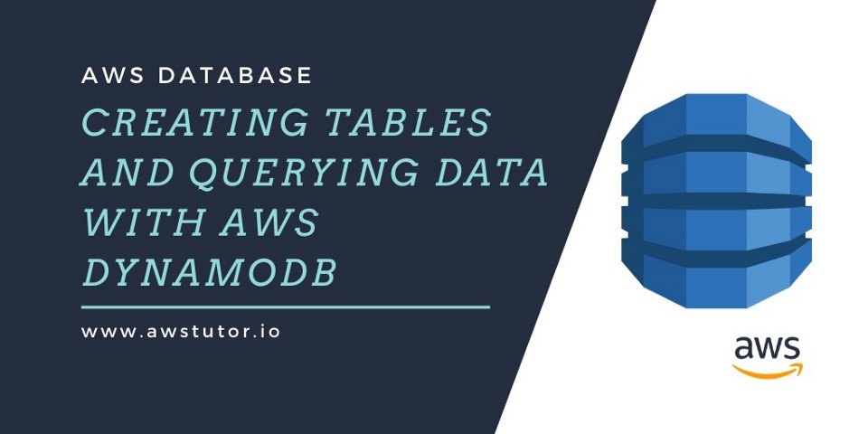Creating Tables and Querying data with AWS DynamoDB