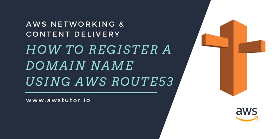 How to Register a Domain Name Using AWS Route53