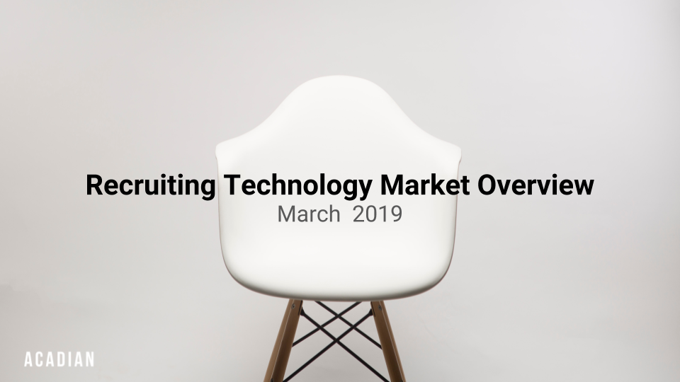 The State of Recruiting Technology in 2019 — A Year of Consolidation, Growth & Innovation