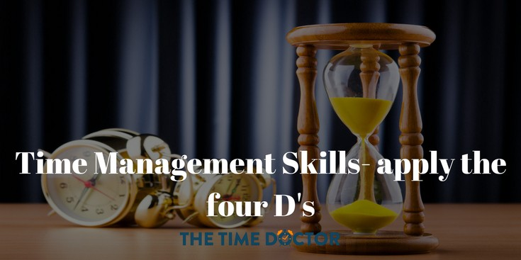 Time management Skills- apply the four D's