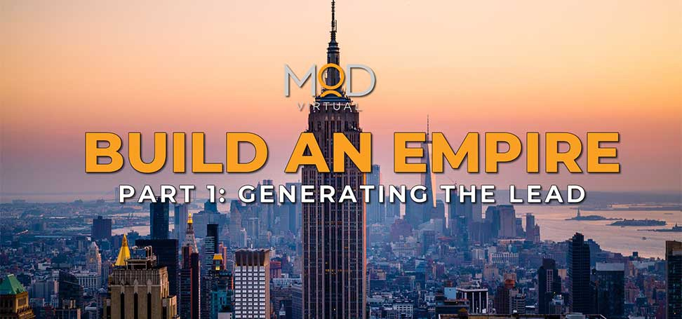 Build An Empire: Part 1 — Generating The Lead