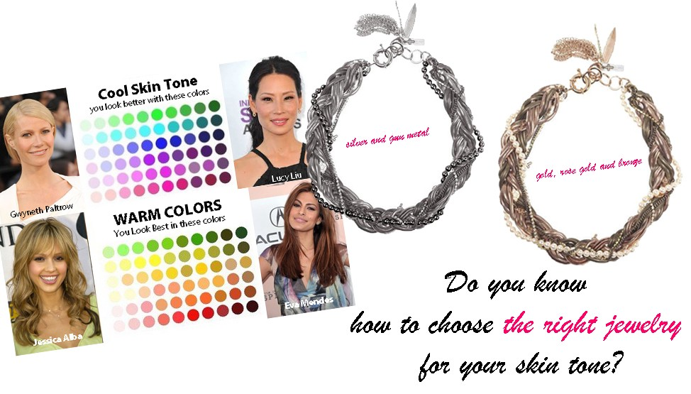 Do you know how to choose the right jewelry for your skin tone