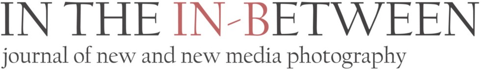 In the In-Between: Journal of New and New Media Photography