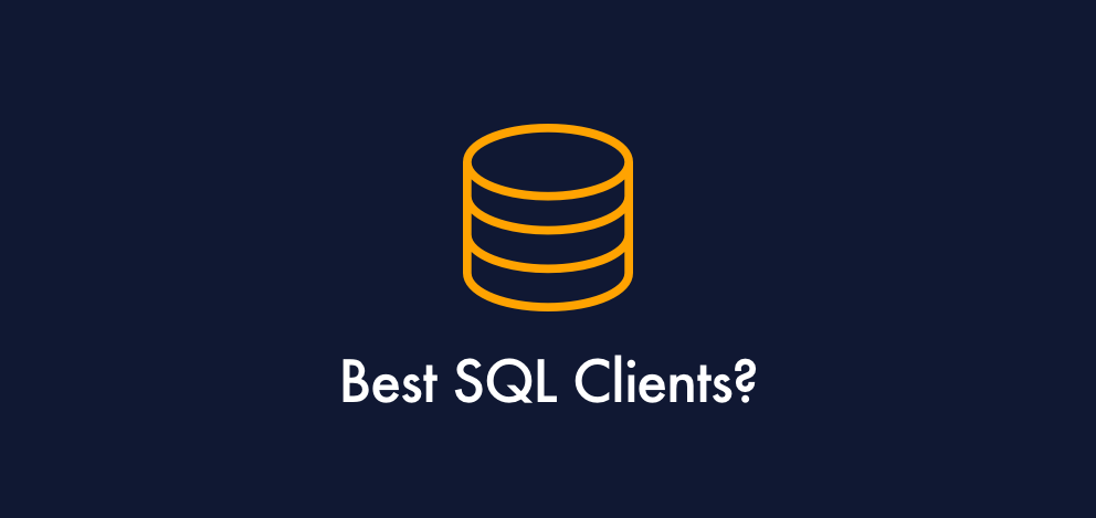 What is the best SQL client for Mac and Windows when working with Redshift, Athena, BigQuery…