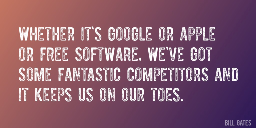 Quote by Bill Gates (Competitors, Toes, Business, Motivational ...